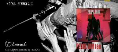 Grunge Gold Soundz Pearl Jam Ten Padova 3 aprile Limerick