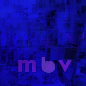 My Bloody Valentine - mbv new album