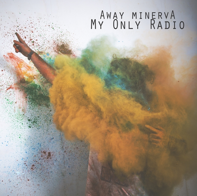 Away Minerva - My Only Radio