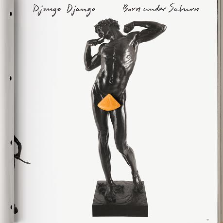 Django Django Born Under Saturn