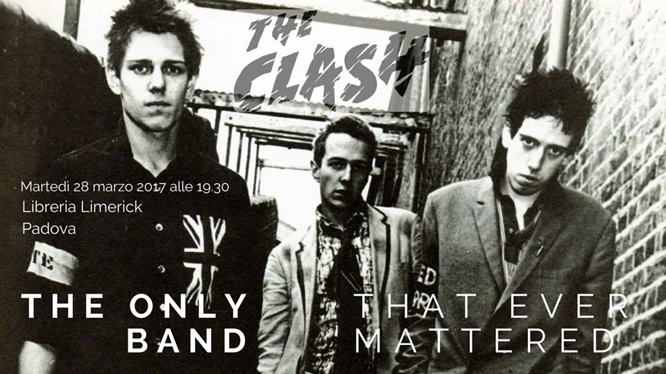 The Clash The Only Band That Ever Mattered Limerick Padova