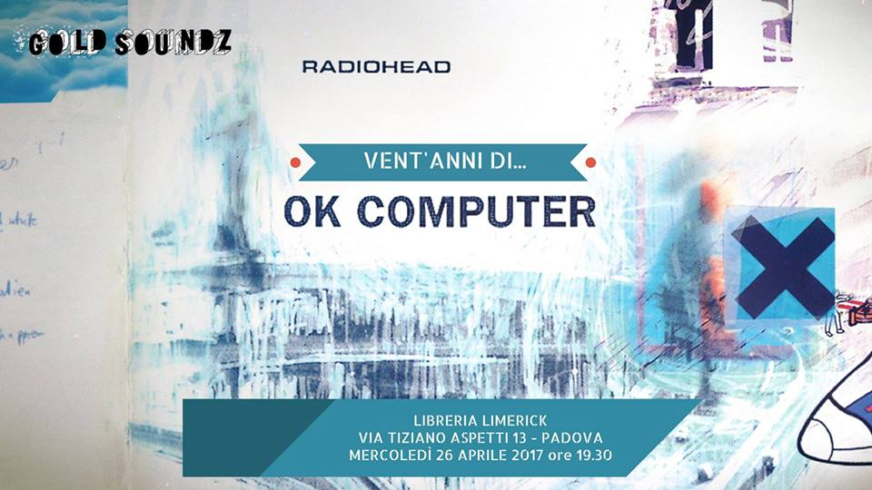 Radiohead Ok Computer audioforum Gold Soundz 20 anni
