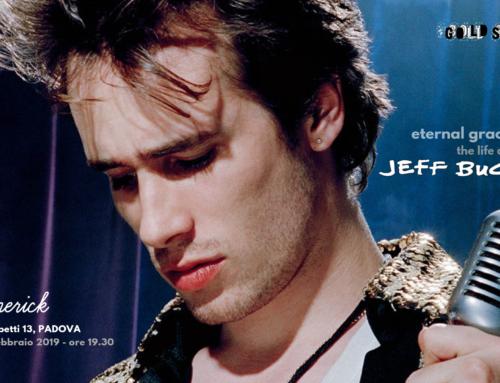 Jeff Buckley: mercoledì 13 febbraio a Padova una serata per ripercorrere la sua (breve) carriera