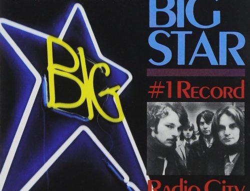 Big Star – #1 Record & Radio City